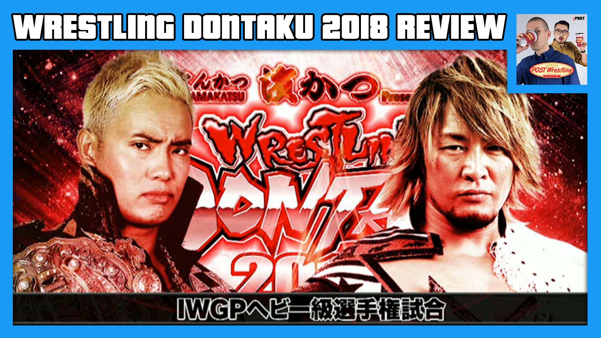 Njpw Dontaku 2018 Reviews Post Wrestling Wwe Nxt Njpw