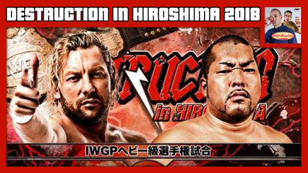 NJPW Destruction in Hiroshima 2018 featuring Kenny Omega vs. Tomohiro Ishii