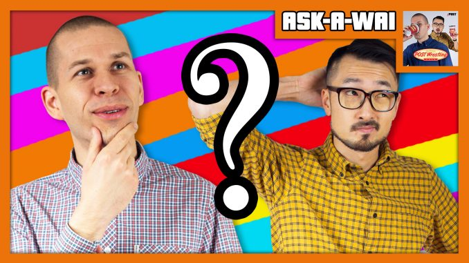 ASK-A-WAI: Ask Us Anything! (October 2018)