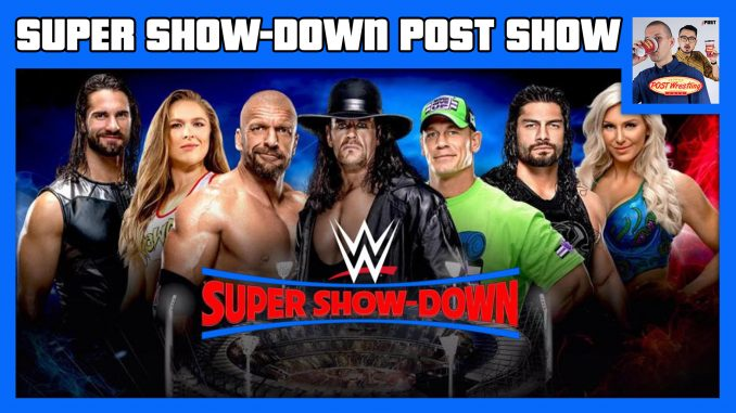 WWE Super Show-Down POST Show w/ John Pollock & Wai Ting