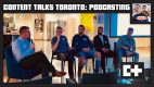 Content Talks Toronto: Podcasting (Nov. 6, 2018)