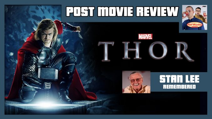 POST MOVIE REVIEW – Thor (2011) / Stan Lee Remembered