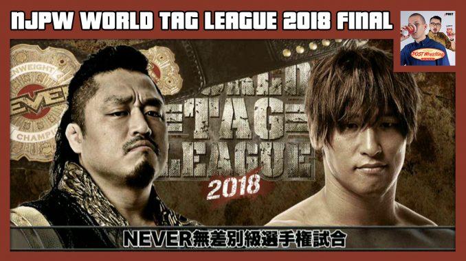 NJPW World Tag League 2018 Final POST Show w/ John Pollock & Wai Ting
