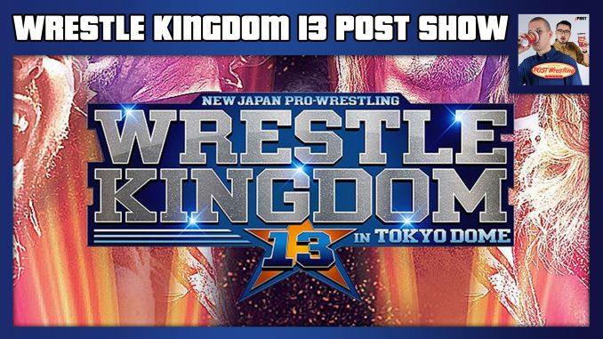 NJPW Wrestle Kingdom 13 POST Show w/ John Pollock & Wai Ting