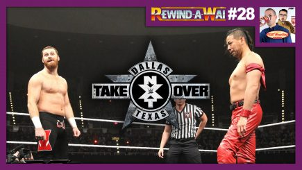 REWIND-A-WAI #28: NXT TakeOver Dallas (2016)
