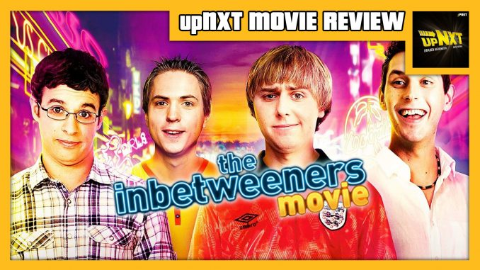 upNXT MOVIE REVIEW – The Inbetweeners Movie (2011)