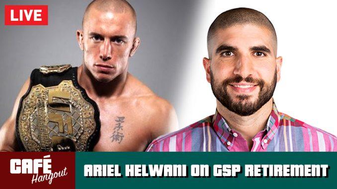 Ariel Helwani on GSP's Retirement | Café Hangout LIVE (2/21/19)