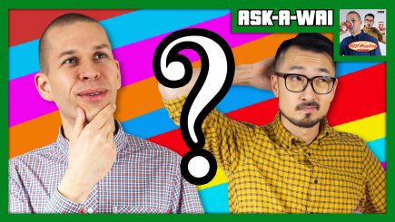 ASK-A-WAI: Ask Us Anything! (March 2019)