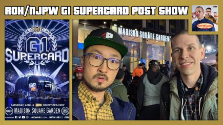WrestleMania Road Diary Day 3: ROH & NJPW G1 Supercard POST Show