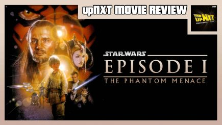 upNXT MOVIE REVIEW – Star Wars Episode I: The Phantom Menace (1999)