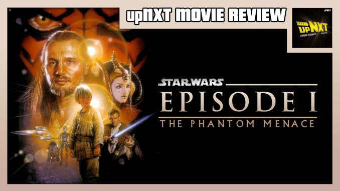 Upnxt Movie Review Star Wars Episode I The Phantom Menace 1999 Post Wrestling Wwe Nxt Aew Njpw Ufc Podcasts News Reviews