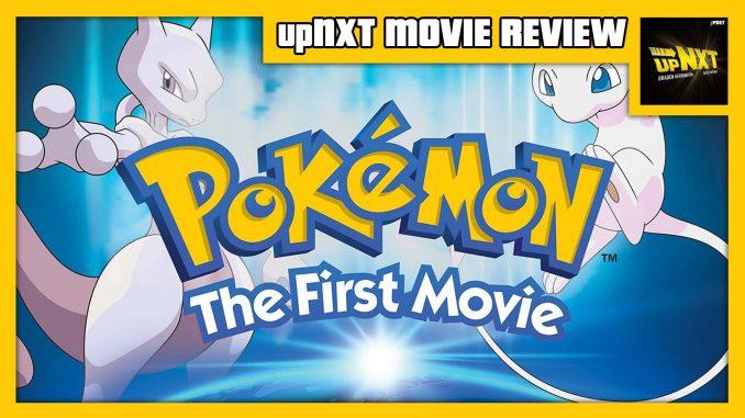 upNXT MOVIE REVIEW – Pokémon: The First Movie - Mewtwo Strikes Back
