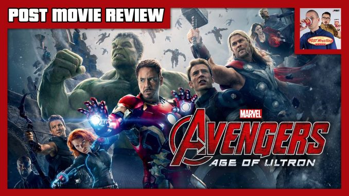 POST MOVIE REVIEW – Avengers: Age of Ultron (2015)