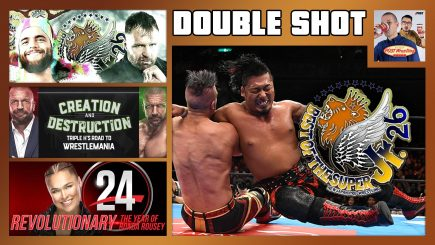 DOUBLE SHOT: BOSJ 26 Final, Moxley vs. Juice, WWE 24 Ronda, Triple H special