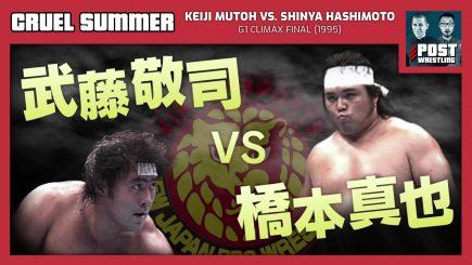 Cruel Summer #5: Keiji Mutoh vs. Shinya Hashimoto (1995) w/ Martin Bushby