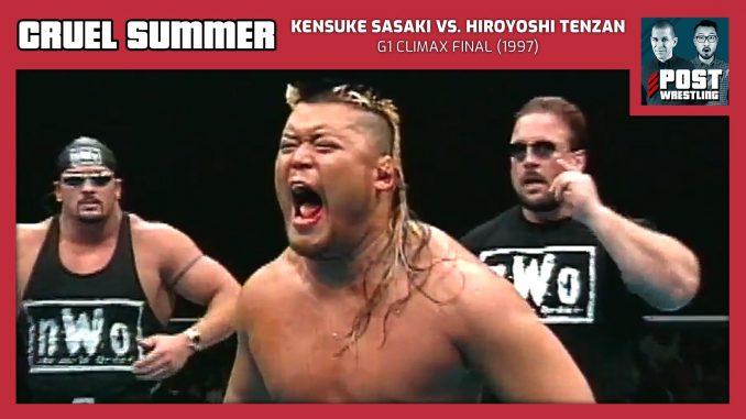 Cruel Summer #7: Kensuke Sasaki vs. Hiroyoshi Tenzan (1997) w/ Braden Herrington