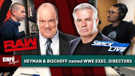 Paul Heyman & Eric Bischoff named WWE Exec Directors, DDT | Café Hangout