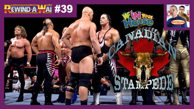"""REWIND-A-WAI #39: WWF In Your House 16 """"Canadian Stampede"""""""