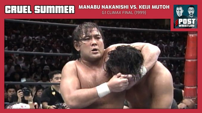 Cruel Summer #9: Manabu Nakanishi vs. Keiji Mutoh (1999) w/ Matt McEwen