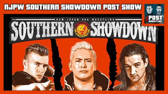 NJPW Southern Showdown POST Show w/ WH Park & Chris Thunder