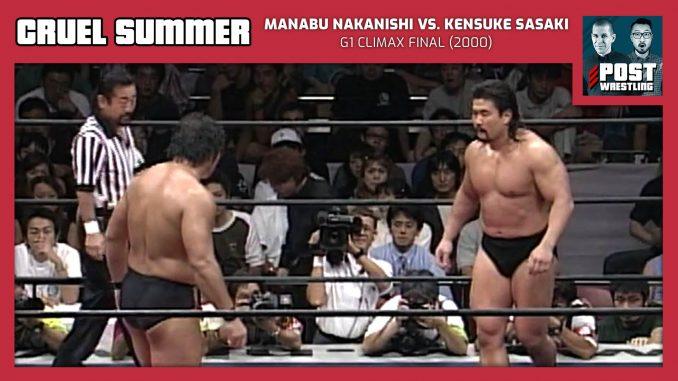 Cruel Summer #10: Manabu Nakanishi vs. Kensuke Sasaki (2000) w/ JP Houlihan