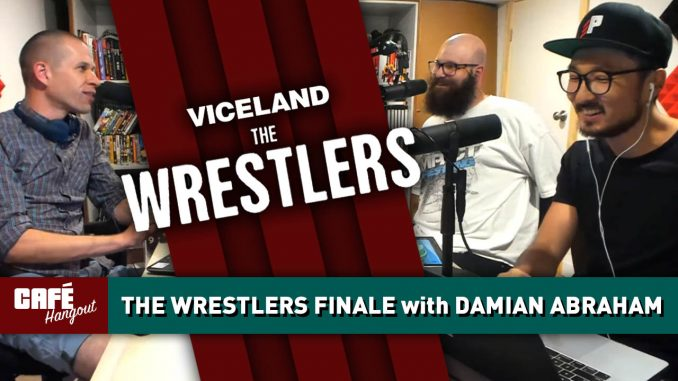 Viceland's The Wrestlers Finale: Damian Abraham in Studio | Café Hangout