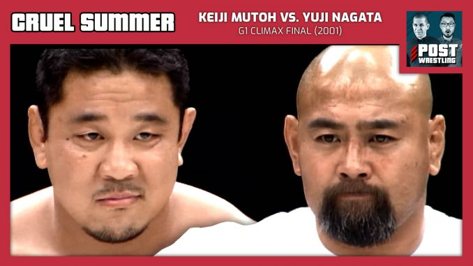 Cruel Summer #11: Keiji Mutoh vs. Yuji Nagata (2001) w/ Wai Ting
