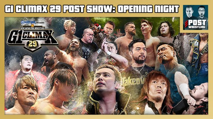 G1 Climax 29 POST Show: Opening Night – Okada vs. Tanahashi [FREE PREVIEW]