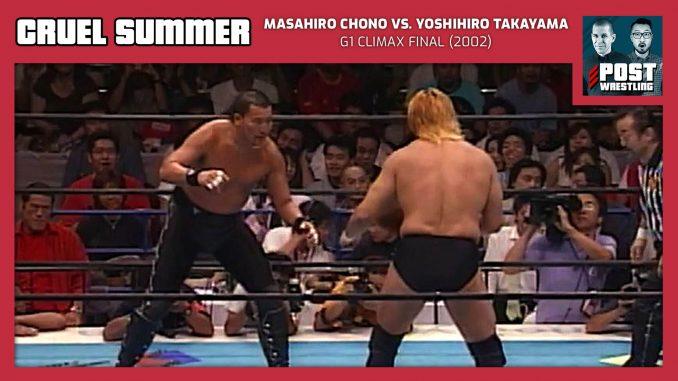 Cruel Summer #12: Masahiro Chono vs. Yoshihiro Takayama (2002) w/ Dylan Fox