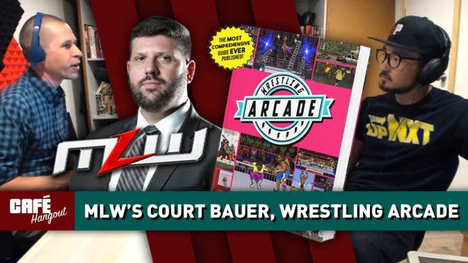 MLW's Court Bauer, Wrestling Arcade | Café Hangout