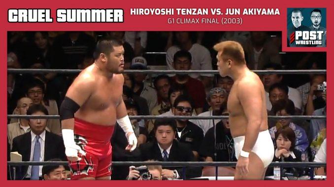 Cruel Summer #13: Hiroyoshi Tenzan vs. Jun Akiyama (2003) w/ JoJo Remy