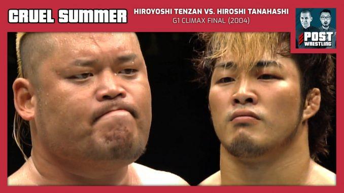 Cruel Summer #14: Hiroyoshi Tenzan vs. Hiroshi Tanahashi (2004) w/ Joey Bay