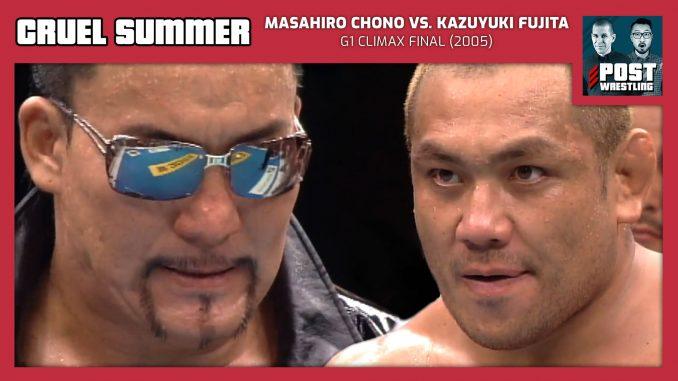 Cruel Summer #15: Masahiro Chono vs. Kazuyuki Fujita (2005) w/ Davis Storm