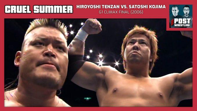 Cruel Summer #16: Hiroyoshi Tenzan vs. Satoshi Kojima (2006) w/ Dan Lovranski