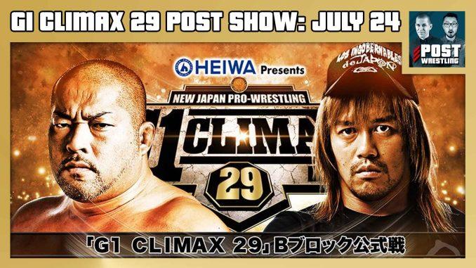 G1 Climax 29 POST Show: July 24 – Ishii vs. Naito, AEW, Trish Stratus