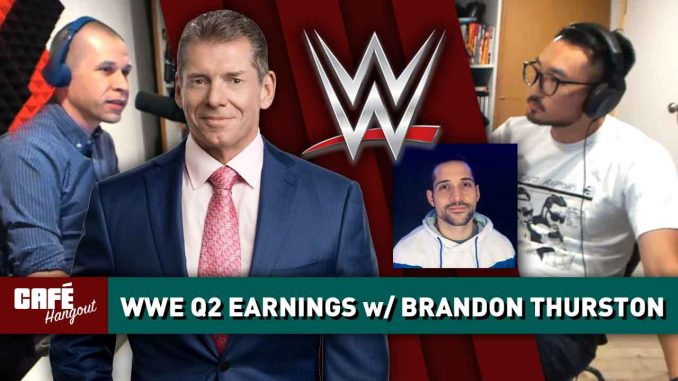WWE Q2 2019 Earnings Report w/ Brandon Thurston   Café Hangout