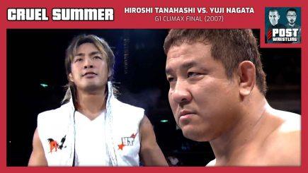 Cruel Summer #17: Hiroshi Tanahashi vs. Yuji Nagata (2007) w/ Joel Abraham