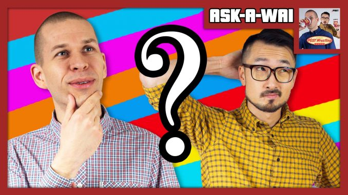ASK-A-WAI: Ask Us Anything! (August 2019)
