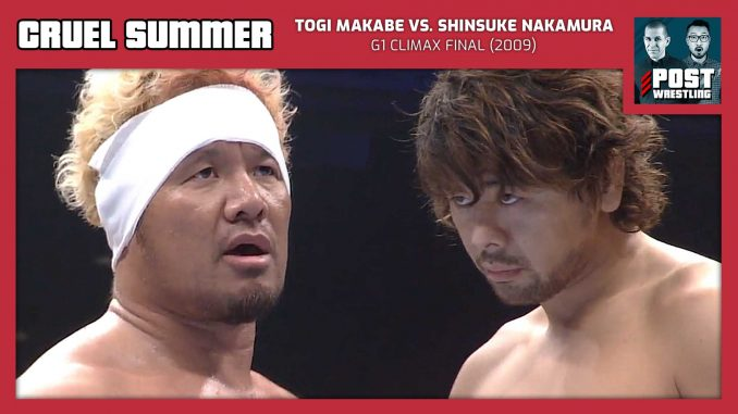 Cruel Summer #19: Togi Makabe vs. Shinsuke Nakamura (2009) w/ Mike Murray