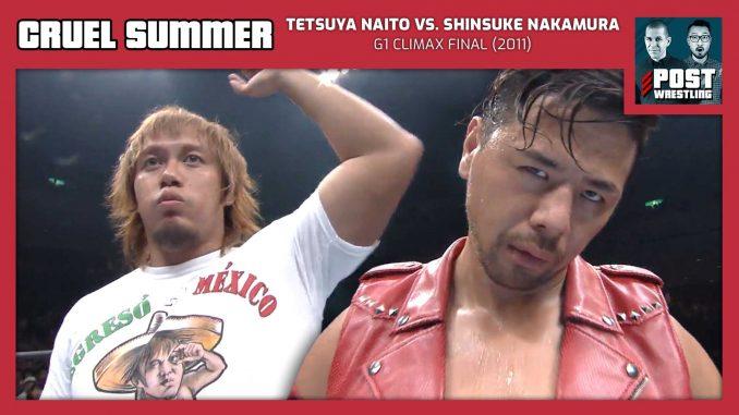 Cruel Summer #21: Tetsuya Naito vs. Shinsuke Nakamura (2011) w/ Davie Portman