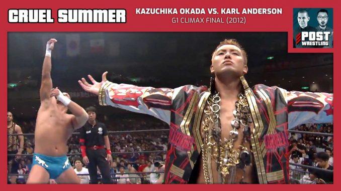 Cruel Summer #22: Kazuchika Okada vs. Karl Anderson (2012) w/ Wai Ting