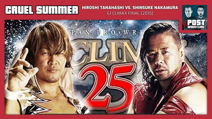 Cruel Summer #25: Hiroshi Tanahashi vs. Shinsuke Nakamura (2015) w/ Mike Murray