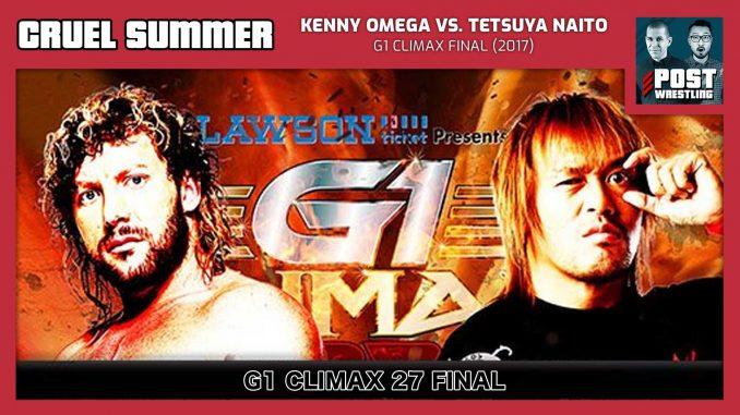 Cruel Summer #27: Kenny Omega vs. Tetsuya Naito (2017) w/ Joel Abraham