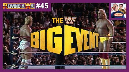 REWIND-A-WAI #45: WWF The Big Event (w/ Dan Lovranski)
