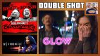 DOUBLE SHOT: GLOW S3 Finale, Bloodsport 2, Sasha Banks