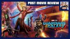 POST MOVIE REVIEW: Guardians of the Galaxy Vol. 2 (2017)