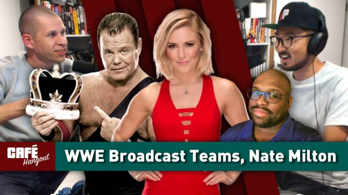 Café Hangout: New WWE Broadcast Teams, AEW UK TV, NXT Rating, Nate Milton