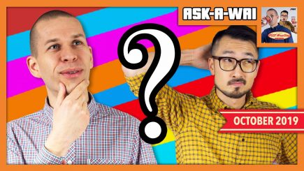 ASK-A-WAI: Ask Us Anything! (October 2019)