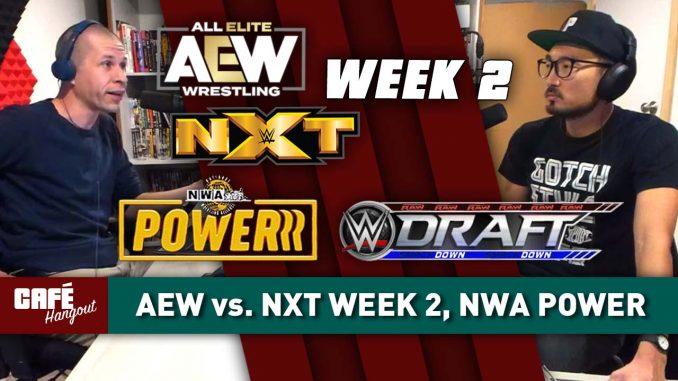 Café Hangout: AEW vs. NXT Week 2, NWA Powerrr, WWE Draft