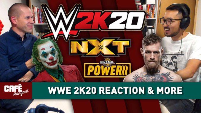 Café Hangout: WWE 2K20 reaction, AEW vs. NXT Week 4, Joker review